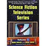 Science Fiction Television Series: Episode Guides, Histories, And Casts And Credits for 62 Prime-time Shows, 1959 Through 1989. Two Volume Set ~ Frank Garcia