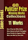 Pulitzer Prize Winning Works Collection: One of Ours, His Family, Miss Lulu Bett, Cornhuskers, Anna Christie, Alice Adams, and More!  (11 Works)
