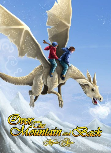 Over the Mountain and Back: A Fantasy Adventure Novel
