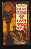 The Last Arabian Night (0441470548) by Gardner, Craig Shaw