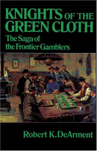 Image for KNIGHTS OF THE GREEN CLOTH: The Saga of the Frontier Gamblers