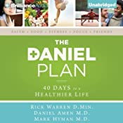 The Daniel Plan: 40 Days to a Healthier Life | [Rick Warren, Daniel Amen, Mark Hyman]