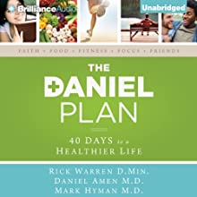 The Daniel Plan: 40 Days to a Healthier Life (       UNABRIDGED) by Rick Warren, Daniel Amen, Mark Hyman Narrated by Tom Parks