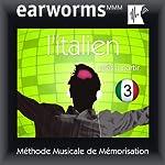 Earworms MMM - l'Italien: Prêt à Partir Vol. 3 | earworms MMM