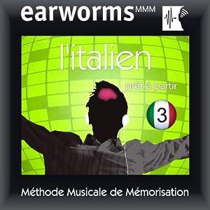 Earworms MMM - l'Italien: Prêt à Partir Vol. 3 | [earworms MMM]