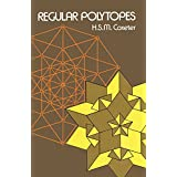 Regular Polytopes ~ H. S. M. Coxeter