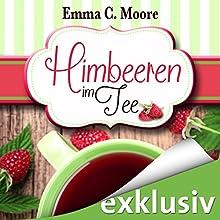 Himbeeren im Tee (Zuckergussgeschichten 4) Hörbuch von Emma C. Moore Gesprochen von: Katja Hirsch