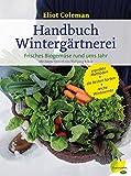 Handbuch Winterg�rtnerei: Frisches Biogem�se rund ums Jahr