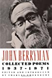 John Berryman: Collected Poems 1937-1971 1st (first) Edition by Berryman, John (1991)