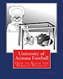 img - for University of Arizona Football: How to Build the Perfect Wildcat book / textbook / text book
