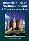 img - for Historic Sites of Northumberland and Newcastle book / textbook / text book