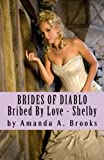 img - for Brides Of Diablo: Bribed By Love - Shelby book / textbook / text book