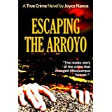 Escaping the Arroyo ~ Joyce Nance
