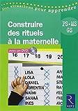 Construire des rituels à la maternelle : PS, MS, GS (1DVD)