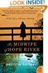 The Midwife of Hope River: A Novel of...