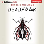 Deadfolk: The Mangel Series, Book 1 (       UNABRIDGED) by Charlie Williams Narrated by James Clamp