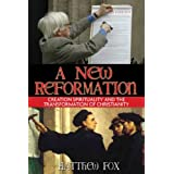 A New Reformation: Creation Spirituality and the Transformation of Christianity ~ Matthew Fox