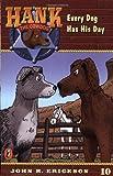 Every Dog Has His Day (Hank the Cowdog #10) (0141303867) by Erickson, John R.