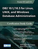 DB2 10.1 / 10.5 for Linux, UNIX, and Windows Database Administration: Certification Study Guide (Certification Study Guides)