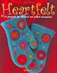 Heartfelt: 25 Projects for Stitched A...
