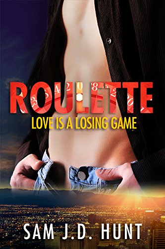 Roulette: Love Is A Losing Game (The Thomas Hunt Series Book 1)