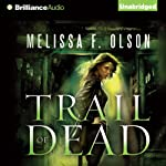 Trail of Dead: A Scarlett Bernard Novel, 2 (       UNABRIDGED) by Melissa F. Olson Narrated by Amy McFadden