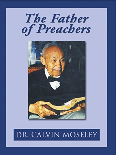 Father of Preachers: Calvin Moseley