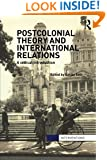 Postcolonial Theory and International Relations: A Critical Introduction (Interventions)