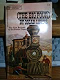 The Big Four ... The First Railroad to the Pacific Coast (0345024095) by Oscar Lewis