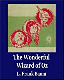 The Wonderful Wizard of Oz (Illustrated) (Unique Classics)