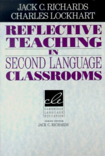 Reflective Teaching in Second Language Classrooms...