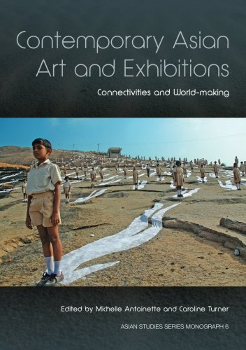 Contemporary Asian Art and Exhibitions: Connectivities and World-making PDF