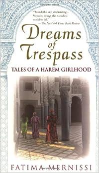 Dreams of Trespass: Tales of a Harem Girlhood: Fatima Mernissi, Ruth V