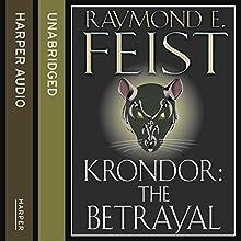 Krondor: The Betrayal: The Riftwar Legacy, Book 1   Livre audio Auteur(s) : Raymond E. Feist Narrateur(s) : Peter Joyce