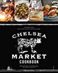 Chelsea Market Cookbook: 100 Recipes...