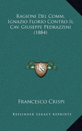 Ragioni del Comm. Ignazio Florio Contro Il Cav. Giuseppe Pedrazzini (1884)