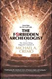 Forbidden Archeologist: The Atlantis Rising Magazine Columns of Michael A. Cremo