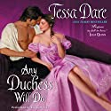 Any Duchess Will Do: Spindle Cove, Book 4 (       UNABRIDGED) by Tessa Dare Narrated by Eva Kaminsky