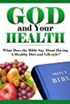 God and Your Health: What Does the Bi...