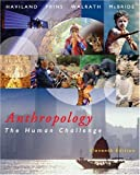 Thomson Advantage Books: Anthropology: The Human Challenge (with CD-ROM and InfoTrac®) (Advantage Series:) (0534623786) by William A. Haviland