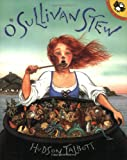 Hudson Talbott O'Sullivan Stew: A Tale Cooked Up in Ireland (Picture Puffin Books)