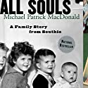 All Souls: A Family Story from Southie (       UNABRIDGED) by Michael Patrick MacDonald Narrated by Michael Patrick MacDonald