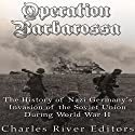 Operation Barbarossa: The History of Nazi Germany's Invasion of the Soviet Union During World War II Audiobook by  Charles River Editors Narrated by Kenneth Ray