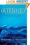 Overboard!: A True Blue-water Odyssey...