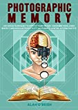 #9: PHOTOGRAPHIC MEMORY: Advanced Techniques To Improve Your Memory, Remember More, Learn Quickly And Increase Productivity As Students, Lawyer, Accountant Etc