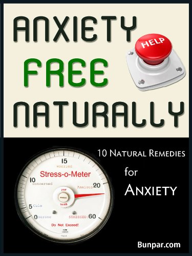 Anxiety Free Naturally: 10 Natural Remedies For Anxiety