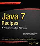 img - for Java 7 Recipes: A Problem-Solution Approach book / textbook / text book