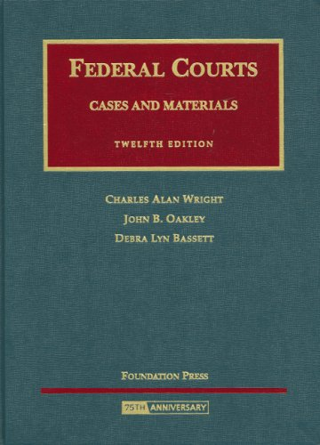 Federal Courts, Cases and Materials (University Casebook Series)