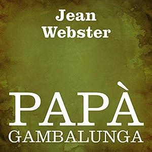 Papà Gambalunga [Daddy Long Legs] Audiobook