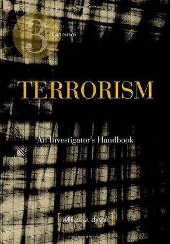 Terrorism, Third Edition: An Investigator's Handbook